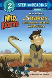 Wild Reptiles: Snakes, Crocodiles, Lizards, and Turtles (Wild Kratts)   2015 9780553507751 Front Cover