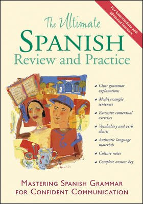 Ultimate Spanish Review and Practice Mastering Spanish Grammar for Confident Communication  1999 9780658000751 Front Cover