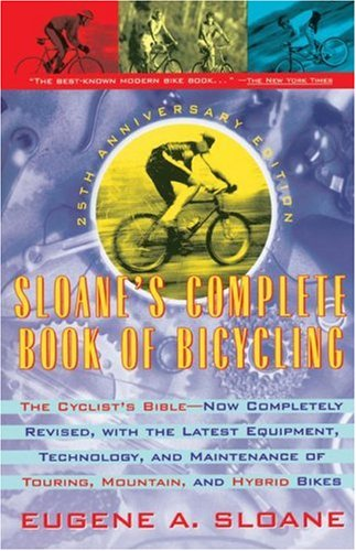 Sloane's Complete Book of Bicycling The Cyclist's Bible 25th 1995 (Anniversary) edition cover