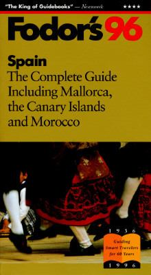 Spain '96 The Complete Guide Including Mallorca, the Canary Islands and Morocco  1995 9780679030751 Front Cover