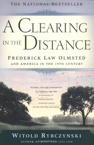 Clearing in the Distance Frederick Law Olmsted and America in the 19th Century  2000 edition cover