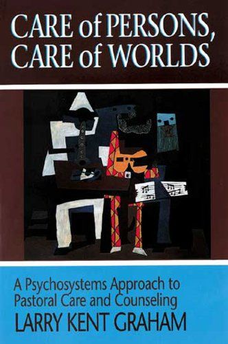 Care of Persons, Care of Worlds A Psychosystems Approach to Pastoral Care and Counseling N/A edition cover