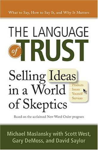 Language of Trust Selling Ideas in a World of Skeptics  2010 edition cover