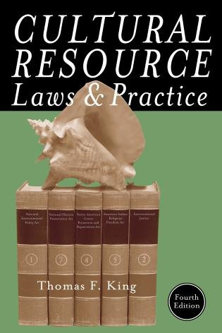 Cultural Resource Laws and Practice  4th 2013 edition cover