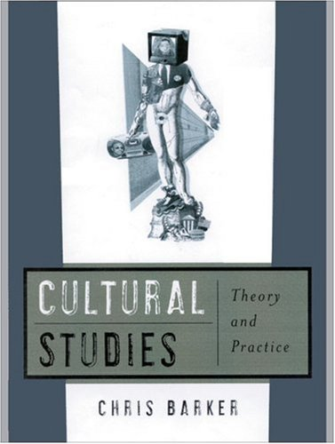 Cultural Studies Theory and Practice  2000 9780761957751 Front Cover