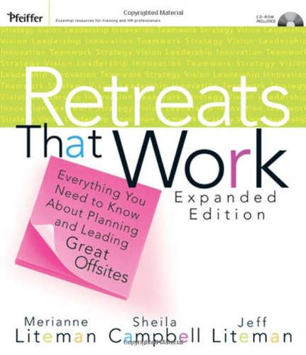 Retreats That Work Everything You Need to Know about Planning and Leading Great Offsites 2nd 2006 (Revised) 9780787982751 Front Cover