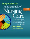Study Guide for Fundamentals of Nursing Care Concepts, Connections and Skills 2nd (Revised) edition cover