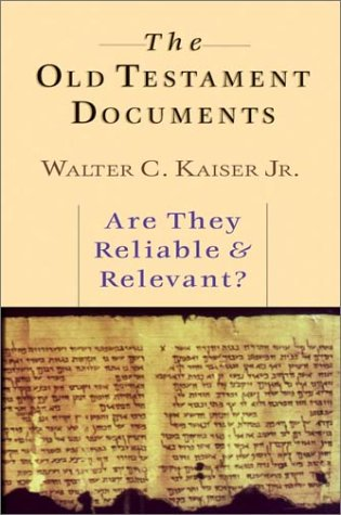 Old Testament Documents Are They Reliable and Relevant?  2001 edition cover