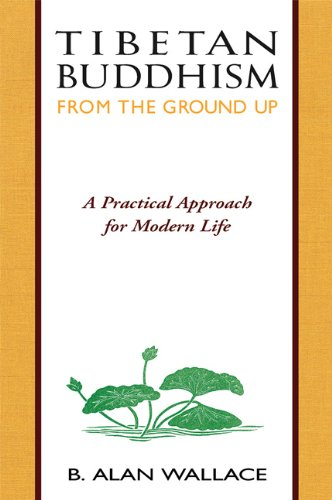Tibetan Buddhism from the Ground Up A Practical Approach for Modern Life N/A 9780861710751 Front Cover