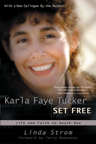 Karla Faye Tucker Set Free Life and Faith on Death Row  2000 9780877887751 Front Cover