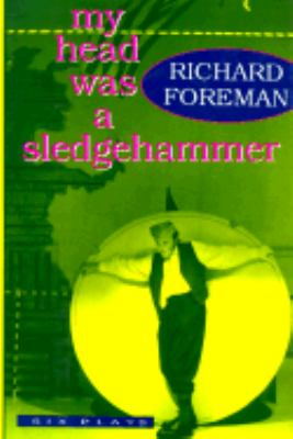 My Head Was a Sledgehammer Six Plays  1995 9780879515751 Front Cover