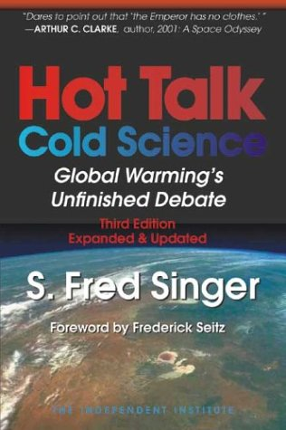 Hot Talk, Cold Science Global Warming's Unfinished Debate 3rd 1997 9780945999751 Front Cover