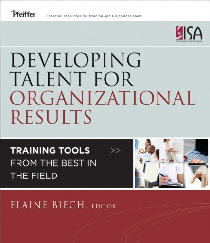 Developing Talent for Organizational Results Training Tools from the Best in the Field  2012 9781118123751 Front Cover