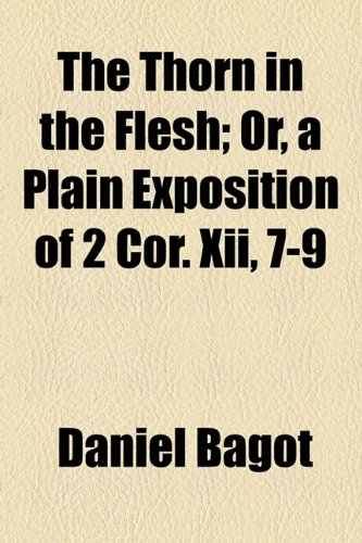 Thorn in the Flesh; or, a Plain Exposition of 2 Cor Xii, 7-9  2010 edition cover