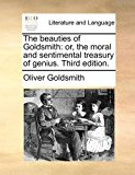 Beauties of Goldsmith Or, the moral and sentimental treasury of genius. Third Edition N/A edition cover