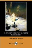Woman Who Went to Alaska  N/A 9781406565751 Front Cover
