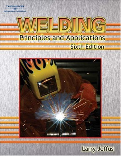 Welding Principles and Applications 6th 2008 (Revised) edition cover