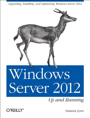 Windows Server 2012 - Up and Running Upgrading, Installing, and Optimizing Windows Server 2012  2012 edition cover