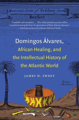 Domingos �lvares, African Healing, and the Intellectual History of the Atlantic World   2013 edition cover