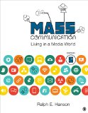 Mass Communication Living in a Media World 5th 2016 9781483344751 Front Cover
