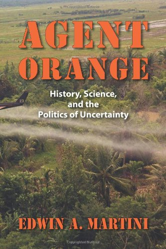 Agent Orange History, Science, and the Politics of Uncertainty  2012 edition cover