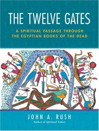 Twelve Gates A Spiritual Passage Through the Egyptian Books of the Dead  2007 edition cover