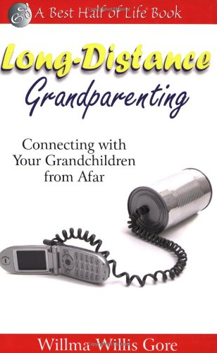 Long-Distance Grandparenting Connecting with Your Grandchildren from Afar N/A 9781884956751 Front Cover