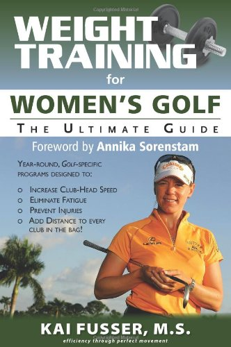 Weight Training for Women's Golf The Ultimate Guide  2011 9781932549751 Front Cover