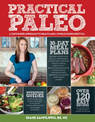 Practical Paleo A Customized Approach to Health and a Whole-Foods Lifestyle  2016 9781936608751 Front Cover