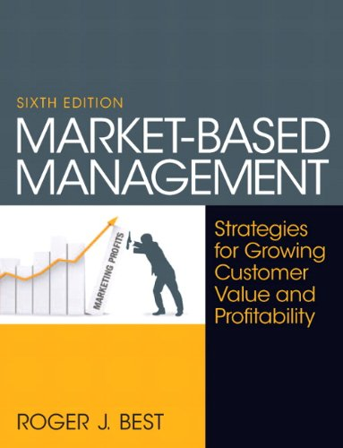 Market-Based Management  6th 2013 (Revised) 9780130387752 Front Cover