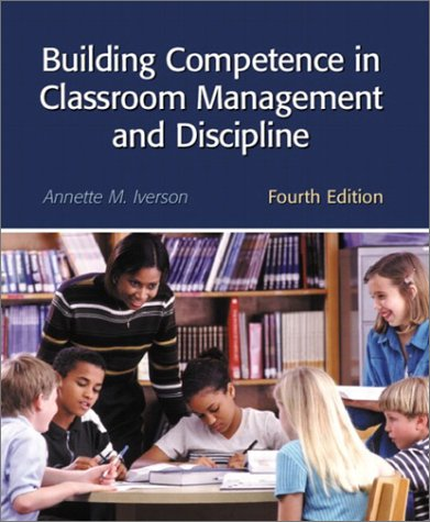 Building Competence in Classroom Management and Discipline  4th 2003 (Revised) 9780130981752 Front Cover