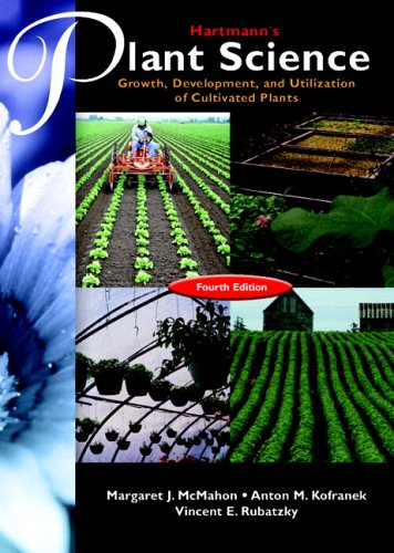 Hartmann's Plant Science Growth, Development, and Utilization of Cultivated Plants 4th 2007 (Revised) edition cover