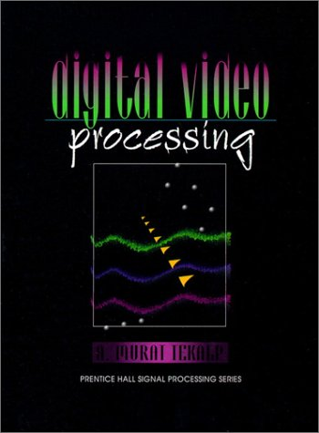 Digital Video Processing   1996 9780131900752 Front Cover