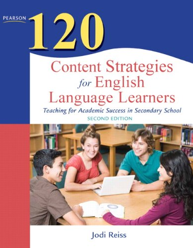 120 Content Strategies for English Language Learners Teaching for Academic Success in Secondary School 2nd 2012 (Revised) edition cover