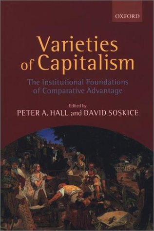 Varieties of Capitalism The Institutional Foundations of Comparative Advantage  2001 9780199247752 Front Cover