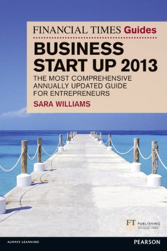 Business Start up 2013 The Most Comprehensive Annually Updated Guide for Entrepreneurs 8th 2012 9780273778752 Front Cover