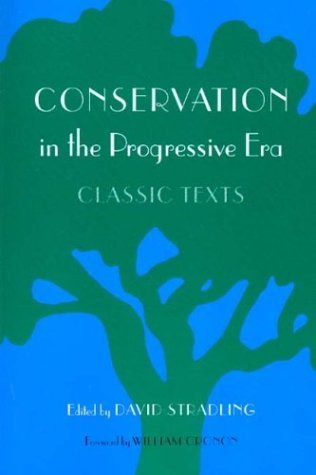 Conservation in the Progressive Era Classic Texts  2004 9780295983752 Front Cover