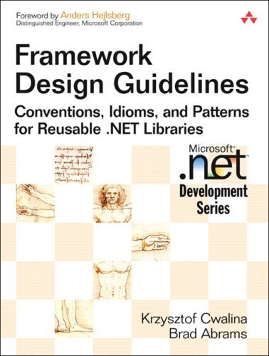Framework Design Guidelines Conventions, Idioms, and Patterns for Reusable . NET Libraries  2006 9780321246752 Front Cover