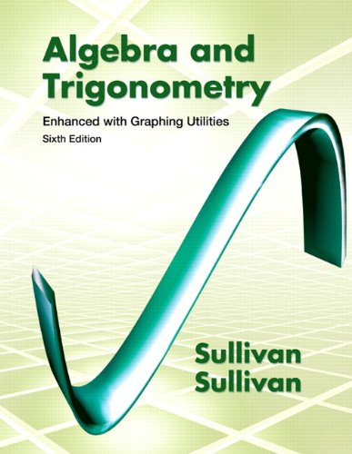 Algebra and Trigonometry Enhanced with Graphing Utilities  6th 2013 edition cover