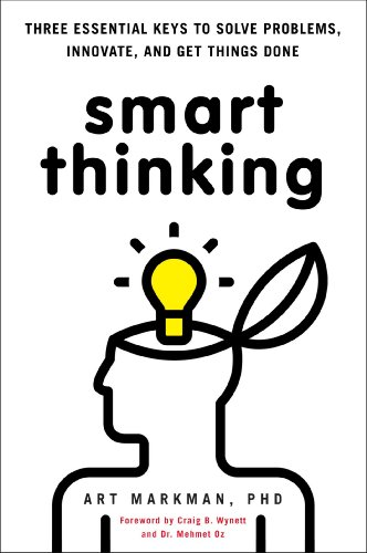 Smart Thinking Three Essential Keys to Solve Problems, Innovate, and Get Things Done N/A 9780399537752 Front Cover