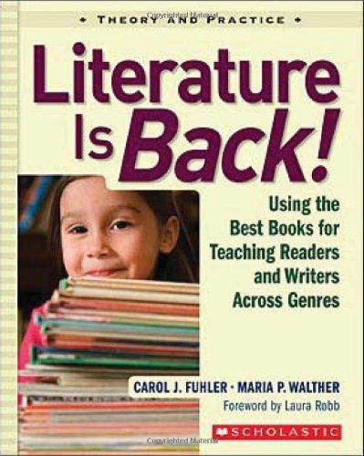 Literature Is Back! Using the Best Books for Teaching Readers and Writers Across Genres  2007 edition cover