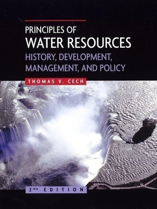 Principles of Water Resources History, Development, Management, and Policy 2nd 2005 (Revised) 9780471484752 Front Cover