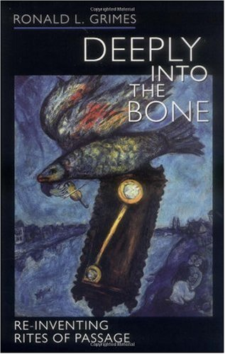 Deeply into the Bone Re-Inventing Rites of Passage  2002 edition cover