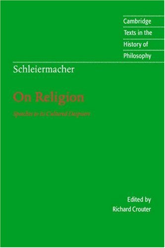 On Religion Speeches to Its Cultured Despisers  1996 9780521479752 Front Cover
