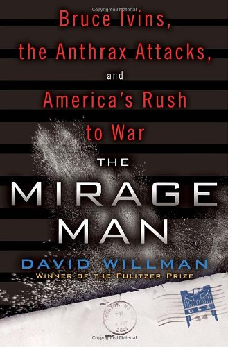 Mirage Man Bruce Ivins, the Anthrax Attacks, and America's Rush to War  2011 edition cover