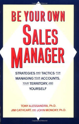 Be Your Own Sales Manager Strategies and Tactics for Managing Your Accounts, Your Territory, and Yourself  1990 edition cover