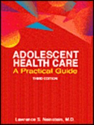 Adolescent Health Care : A Practical Guide 3rd 1996 (Revised) 9780683063752 Front Cover