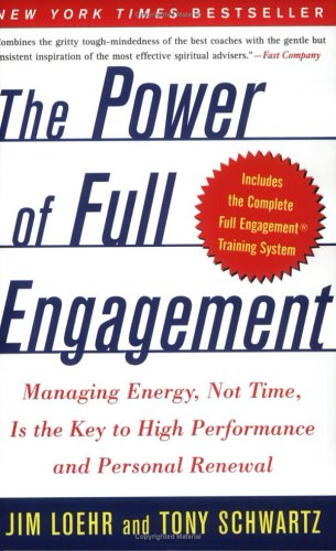 Power of Full Engagement Managing Energy, Not Time, Is the Key to High Performance and Personal Renewal  2003 9780743226752 Front Cover