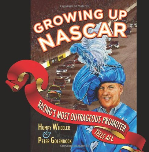 Growing up NASCAR Racing's Most Outrageous Promoter Tells All  2010 edition cover