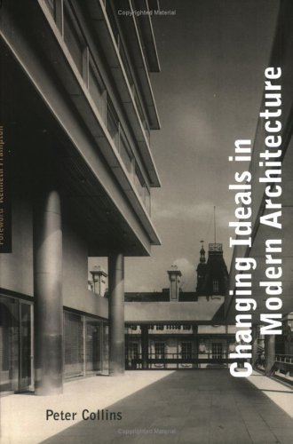Changing Ideals in Modern Architecture  2nd 1998 9780773517752 Front Cover
